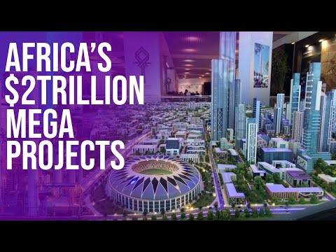 6 Ongoing Mega Construction Projects in Africa worth Billions of dollars