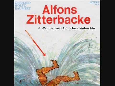 Alfons Zitterbacke - Was mir mein Aprilscherz einbrachte (6/7)