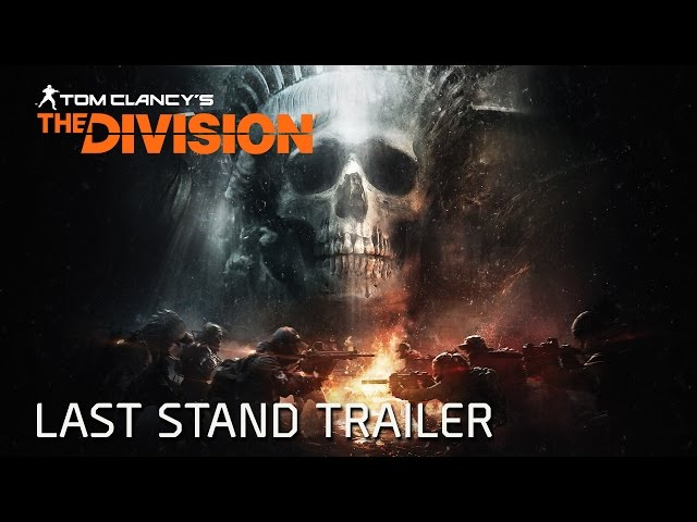 Tom Clancy's The Division - Last Stand Trailer