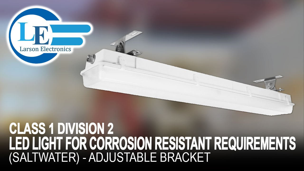 Class 1 division 2 led light for corrosion resistant requirements saltwater adjustable bracket youtube