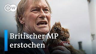 Tory-Abgeordneter in Großbritannien erstochen | DW Nachrichten