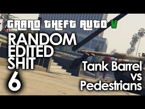 GTA V - Random Edited Shit [ 6 ] - Tank Barrel Vs Pedestrians