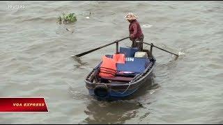 Truyền hình VOA 20/2/19: Đồng bằng sông Cửu Long có thể bị nhận chìm trước 2100