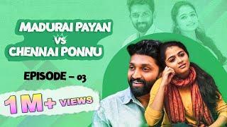 Madurai Payan vs Chennai Ponnu | Episode 03 | Tamil Series | Circus Gun