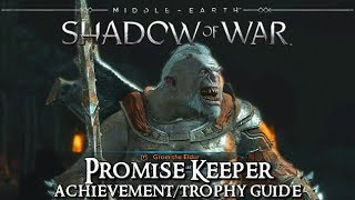 Shadow of War - Death Threat - Promise Keeper Achievement/Trophy Guide