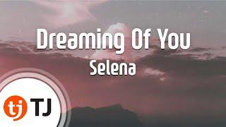 [TJ노래방] Dreaming Of You - Selena ( - ) / TJ Karaoke