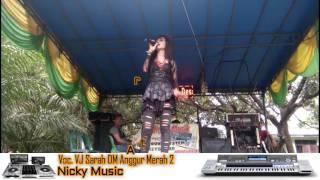 Nicky Musik Vj Sarah Anggur Merah 2 Dj Mantok 2017