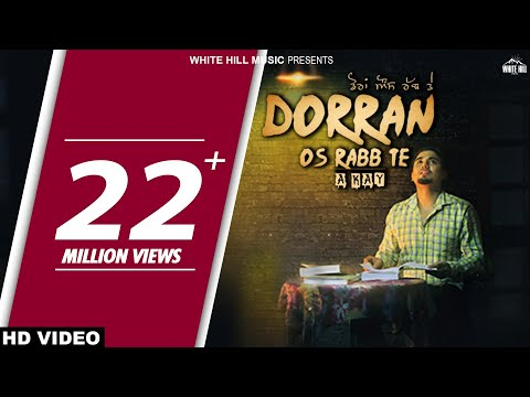 Dorran Os Rabb Te (Full Song) A-Kay - New Punjabi Song 2017 - Latest Punjabi Songs 2017