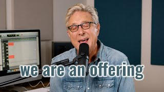 We Are An Offering - Don Moen