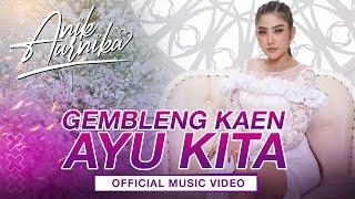 Download LAGU HITS GEMBLENG KAEN AYU KITA - ANIK ARNIKA ORIGINAL VIDEO & AUDIO