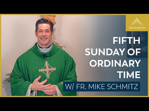 Fifth Sunday of Ordinary Time - Mass with Fr. Mike Schmitz