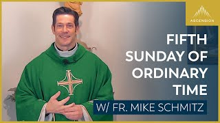 Fifth Sunday of Ordinary Time – Mass with Fr. Mike Schmitz