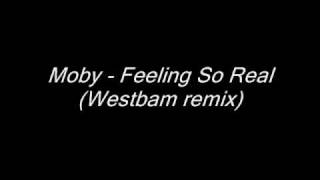 Moby - Feeling so real (Westbam remix)