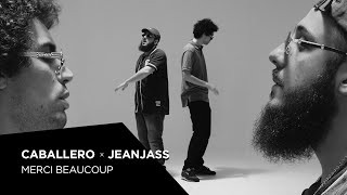 Caballero & JeanJass - Merci beaucoup (Prod by Hugz Hefner)