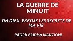 GUERRE DE MINUIT I OH DIEU EXPOSE LES SECRETS DE MA VIE BY PROPHETESSE FRIDHA DEBORAH