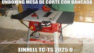 UnBoxing Mesa de corte con bancada Einhell TC-TS 2025 U
