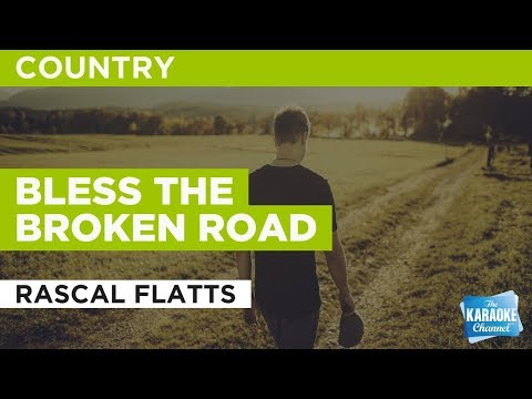 Bless the Broken Road in the Style of Rascal Flatts with lyrics no lead vocal
