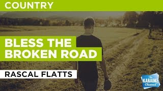 "Bless the Broken Road in the Style of ""Rascal Flatts"" with lyrics (no lead vocal)"
