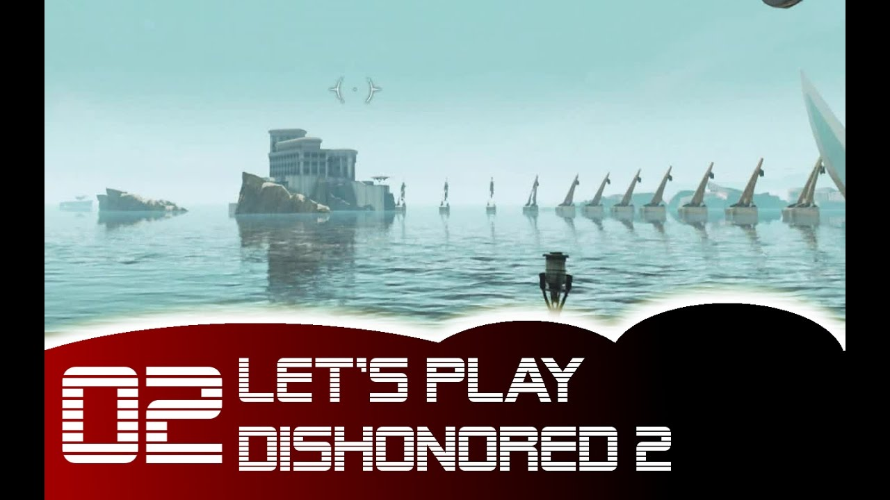 Lets play dishonored 2 02 kapitel 2 ein eigenartiger besuch lets play dishonored 2 02 kapitel 2 ein eigenartiger besuch malvernweather Image collections