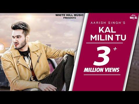 Kal Milin Tu (Full Song)   Aarish Singh   White Hill Music