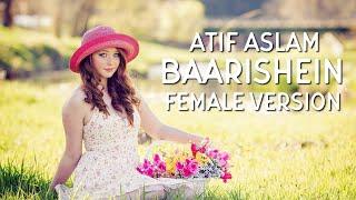 female-version-baarishein---atif-aslam-cover-arko-full-song-t-series