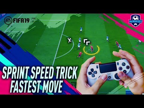 FIFA 19 SPRINT SPEED SECRET TRICK TUTORIAL - FASTEST ATTACKING MOVE - HOW TO SPEED BOST