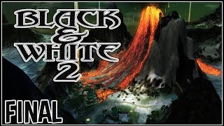 Black & White 2 | The Final Episode | Conquering The Mean Man.
