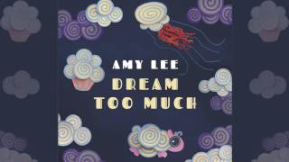 "AMY LEE - ""Dream Too Much"" Official Audio"
