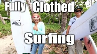 Fully Clothed Surfing