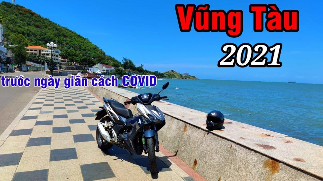 Tour nhẹ Vũng Tàu 2021 | hiện giờ Vũng Tàu còn du lịch được nữa hay không ?