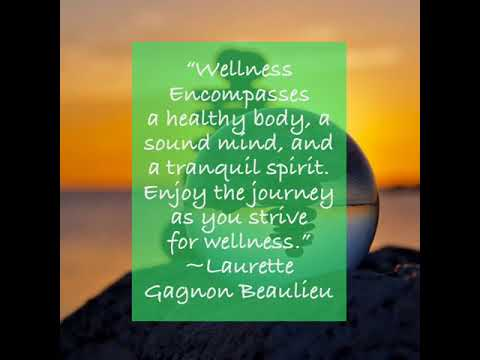 """""""Wellness Encompasses a healthy body, a sound mind, and a tranquil spirit. Enjoy the journey as you…"""