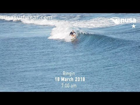 18 - 03 - 2018 /✰ / NUSA's Daily Surf Video Report from the Bukit, Bali.