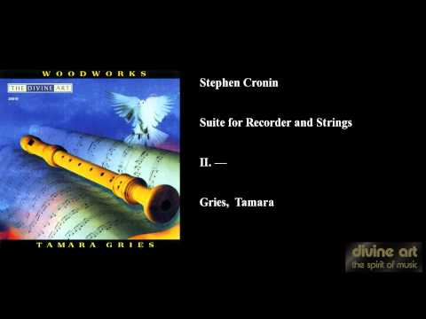 Stephen Cronin, Suite for Recorder and Strings, II. —