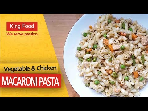 Vegetable and Chicken Macaroni Pasta Recipe by King Food