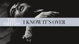 The Smiths - I Know Its Over