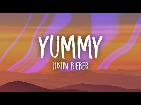 Justin Bieber - Yummy (Lyrics)