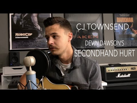 "CJ Townsend - ""Secondhand Hurt"" - Devin Dawson Cover"