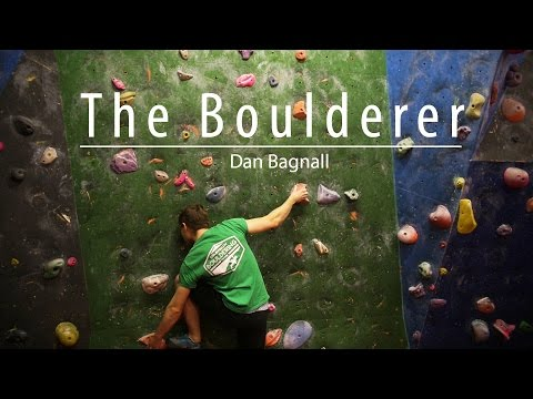 The Boulderer - Climbing At Birmingham Bouldering Centre With Dan Bagnall