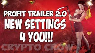 New Profit Trailer 2.0 Settings - PT 2 Settings Download BTC Trading Bot
