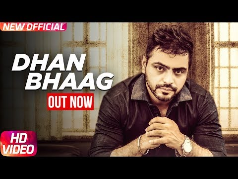 Dhan Bhaag - Full Video - Lucky Dhillon - Latest Punjabi Song 2017
