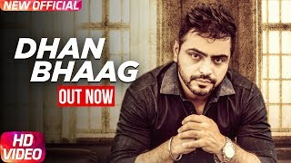 Dhan Bhaag  Full Video  Lucky Dhillon  Desi Crew  Khan Chhanna  Speed Records