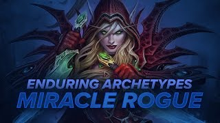 Enduring Achetypes: Miracle Rogue