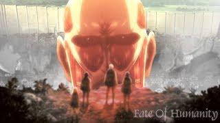 「Attack on Titan AMV」Shingeki No Kyojin - Fate Of Humanity  ᴴᴰ