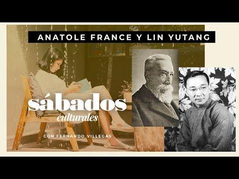 Sábados Culturales | Anatole France y Lin Yutang