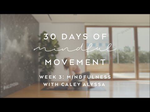 Day 16: Mindfulness with Caley Alyssa - 30 Days of Mindful Movement