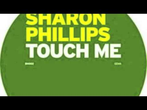 Sharon Phillips - Touch Me (Remix)