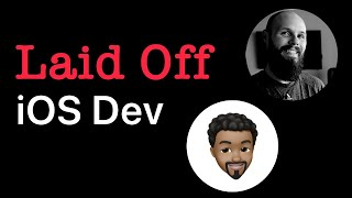 Story of a Laid Off iOS Dev - How to prepare for bad times | Kilo Loco