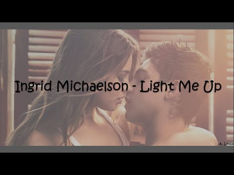 Ingrid Michaelson - Light Me Up (Lyrics) [After]