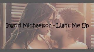 Download Ingrid Michaelson - Light Me Up (Lyrics) [After] Mp3