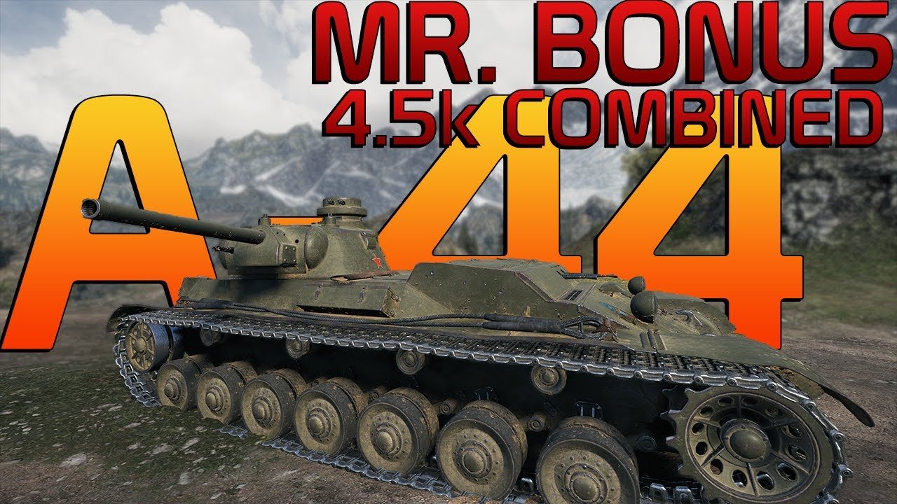 Mr. Bonus: 4.5k Combined with a tier 7? I will take it any day! A-44   World of Tanks